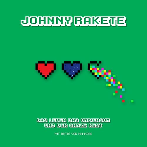 Johnny Rakete - Das Leben Das Universum Und Der Ganze Rest